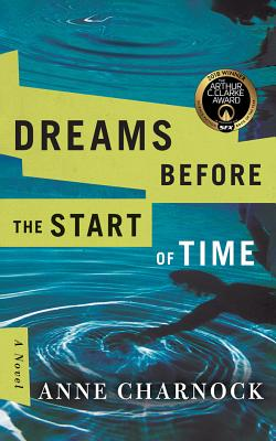 Dreams Before the Start of Time - Charnock, Anne