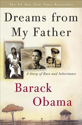 Dreams from My Father: A Story of Race and Inheritance - Obama, Barack Hussein, President