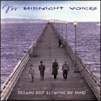Dreams Keep Blowing - Midnight Voices
