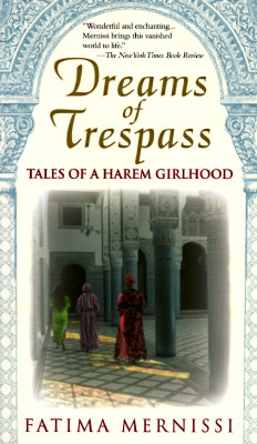 Dreams of Trespass: Tales of a Harem Girlhood - Marnissi, Fatima, and Mernissi, Fatema, and Mernissi, Fatima
