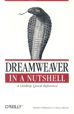 Dreamweaver in a Nutshell - Williamson, Heather, and Epstein, Bruce A