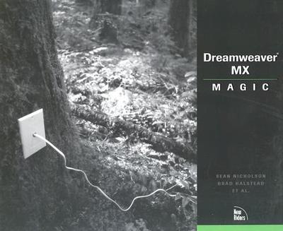 Dreamweaver MX Magic - Halstead, Brad, and Cavalier, Josh, and Rathgeber, Linda
