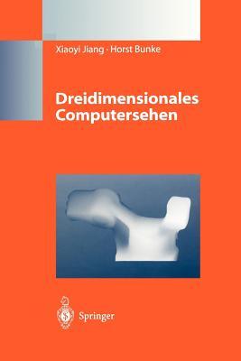 Dreidimensionales Computersehen: Gewinnung Und Analyse Von Tiefenbildern - Jiang, Xiaoyi