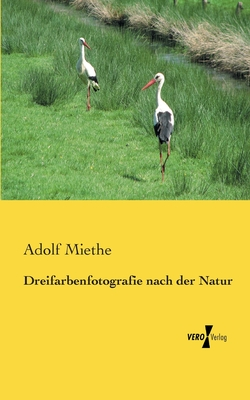 Dreifarbenfotografie Nach Der Natur - Miethe, Adolf