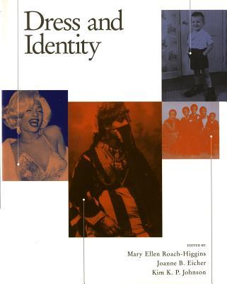 Dress and Identity - Roach-Higgins, Mary Ellen (Editor), and Eicher, Joanne B (Editor), and Johnson, Kim K P (Editor)