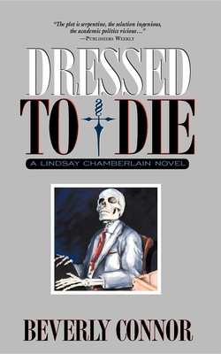 Dressed to Die: A Lindsay Chamberlain Novel - Connor, Beverly