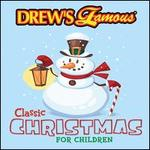 Drew's Famous Classic Christmas for Children