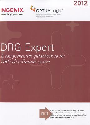 DRG Expert: A Comprehensive Guidebook to the MS-DRG Classification System - Ingenix (Creator)