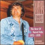 Drift Away: The Best of Narvel Felts 1959-1973