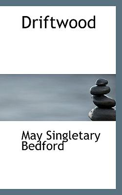 Driftwood - Bedford, May Singletary