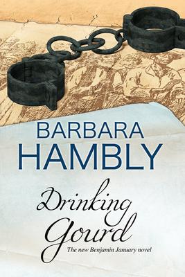 Drinking Gourd: A Benjamin January Historical Mystery - Hambly, Barbara