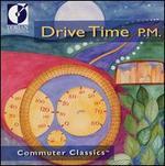 Drive Time P.M.: Commuter Classics