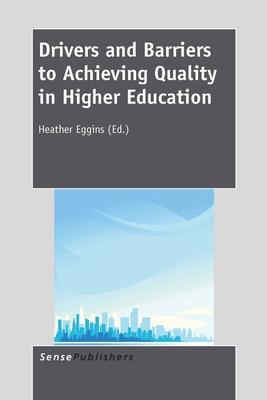 Drivers and Barriers to Achieving Quality in Higher Education - Eggins, Heather (Volume editor)