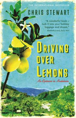 Driving Over Lemons: An Optimist in Andalucia - Stewart, Chris, and Jansz, Natania (Editor)