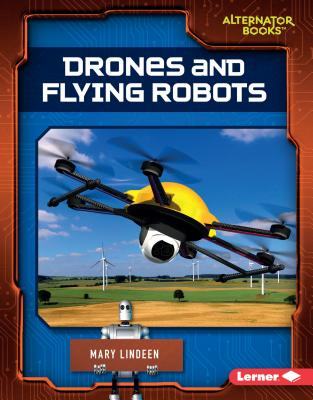 Drones and Flying Robots - Lindeen, Mary