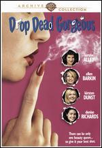 Drop Dead Gorgeous - Michael Patrick Jann