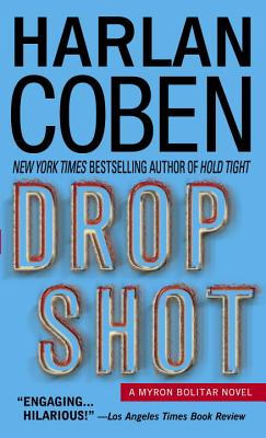 Drop Shot: A Myron Bolitar Novel - Coben, Harlan