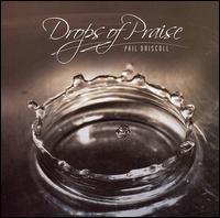 Drops of Praise - Phil Driscoll