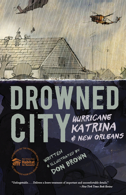 Drowned City: Hurricane Katrina and New Orleans - Brown, Don