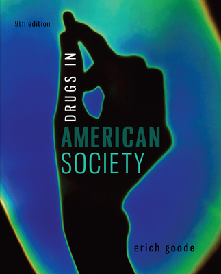 Drugs in american society book by erich goode 10 available drugs in american society goode erich fandeluxe Choice Image