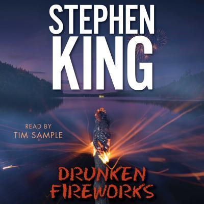 Drunken Fireworks - King, Stephen