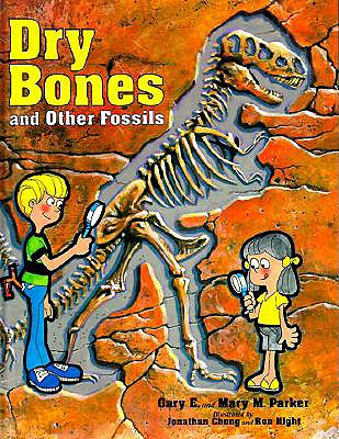 Dry Bones & Other Fossils - Parker, Gary E, Dr., and Various