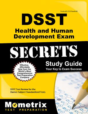 Dsst Health and Human Development Exam Secrets Study Guide: Dsst Test Review for the Dantes Subject Standardized Tests - Dsst Exam Secrets Test Prep (Editor)
