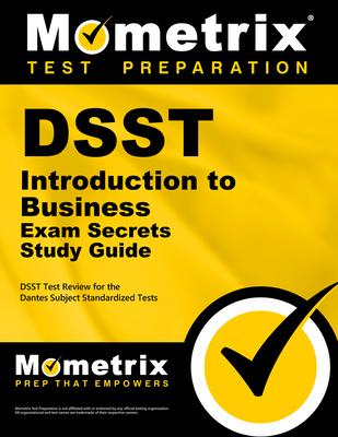 Dsst Introduction to Business Exam Secrets Study Guide: Dsst Test Review for the Dantes Subject Standardized Tests - Dsst Exam Secrets Test Prep (Editor)