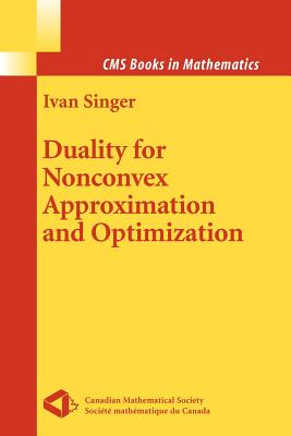 Duality for Nonconvex Approximation and Optimization - Singer, Ivan