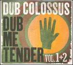 Dub Me Tender, Vols. 1 & 2