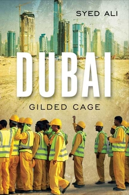 Dubai: Gilded Cage - Ali, Syed, Dr., MD