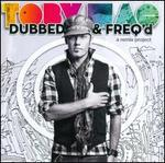 Dubbed & Freq'd: A Remix Project