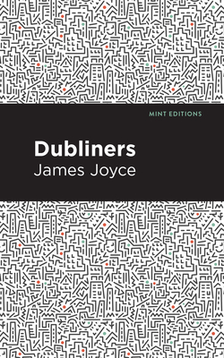 Dubliners - Joyce, James, and Editions, Mint (Contributions by)