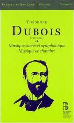 Dubois: Musique sacrée et symphonique; Musique de chambre, Vol. 2