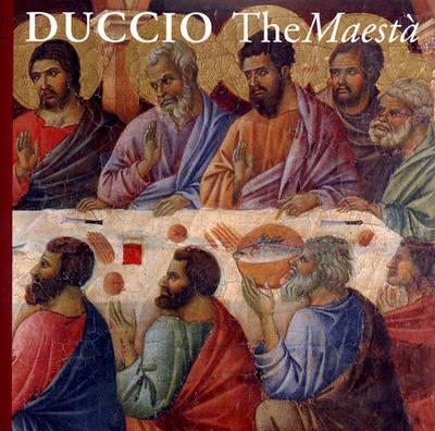Duccio, the Maesta - Bellosi, Luciano, and Beuosi, Luciano