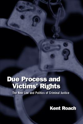 Due Process & Victims Rights - Roach, Kent