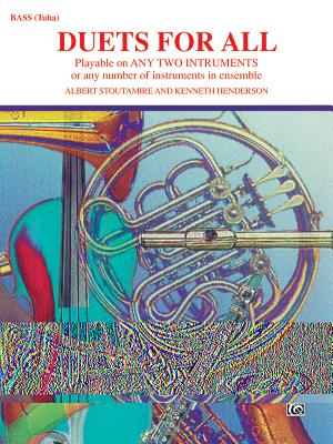 Duets for All: Tuba - Stoutamire, Albert, and Henderson, Kenneth