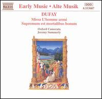 Dufay: Missa L'homme armé; Supremum est mortalibus bonum - Oxford Camerata; Jeremy Summerly (conductor)