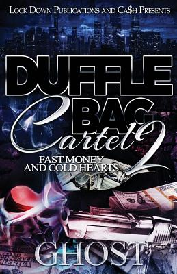 Duffle Bag Cartel 2: Fast Money and Cold Hearts - Ghost