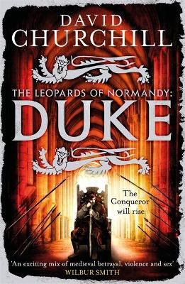 Duke (Leopards of Normandy 2): An action-packed historical epic of battle, death and dynasty - Churchill, David