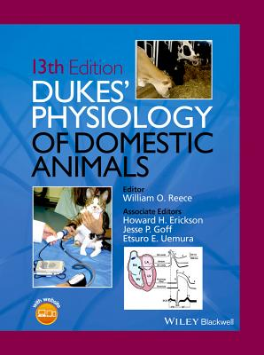Dukes' Physiology of Domestic Animals - Reece, William O, DVM, PhD (Editor), and Erickson, Howard H, and Goff, Jesse P