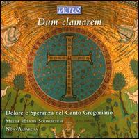 Dum clamarem: Dolore e Speranza nel Canto Gregoriano - Mediae Aetatis Sodalicium (choir, chorus); Nino Albarosa (conductor)