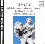 Dumont: Motets pour la chapelle du roy