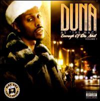 Duna as the Mac: Enough of Dis Shit, Vol. 1 - Duna