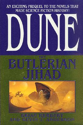 Dune: The Butlerian Jihad - Herbert, Brian, and Anderson, Kevin J
