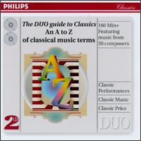 Duo Guide to the Classics - Adam Harasiewicz (piano); Alfred Brendel (piano); Arthur Grumiaux (violin); Beaux Arts Trio; Claudio Arrau (piano);...