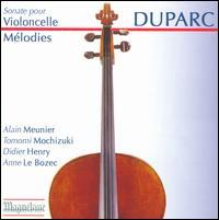 Duparc: Sonate pour Violoncelle; Mélodies - Alain Meunier (cello); Anne Le Bozec (piano); Didier Henry (baritone); Tomomi Mochizuki (mezzo-soprano)