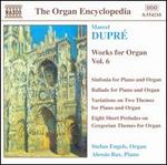 Dupré: Works for Organ, Vol. 6