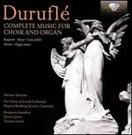 Duruflé: Complete Music for Choir and Organ