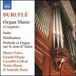 Durufl�: Organ Music (Complete)
